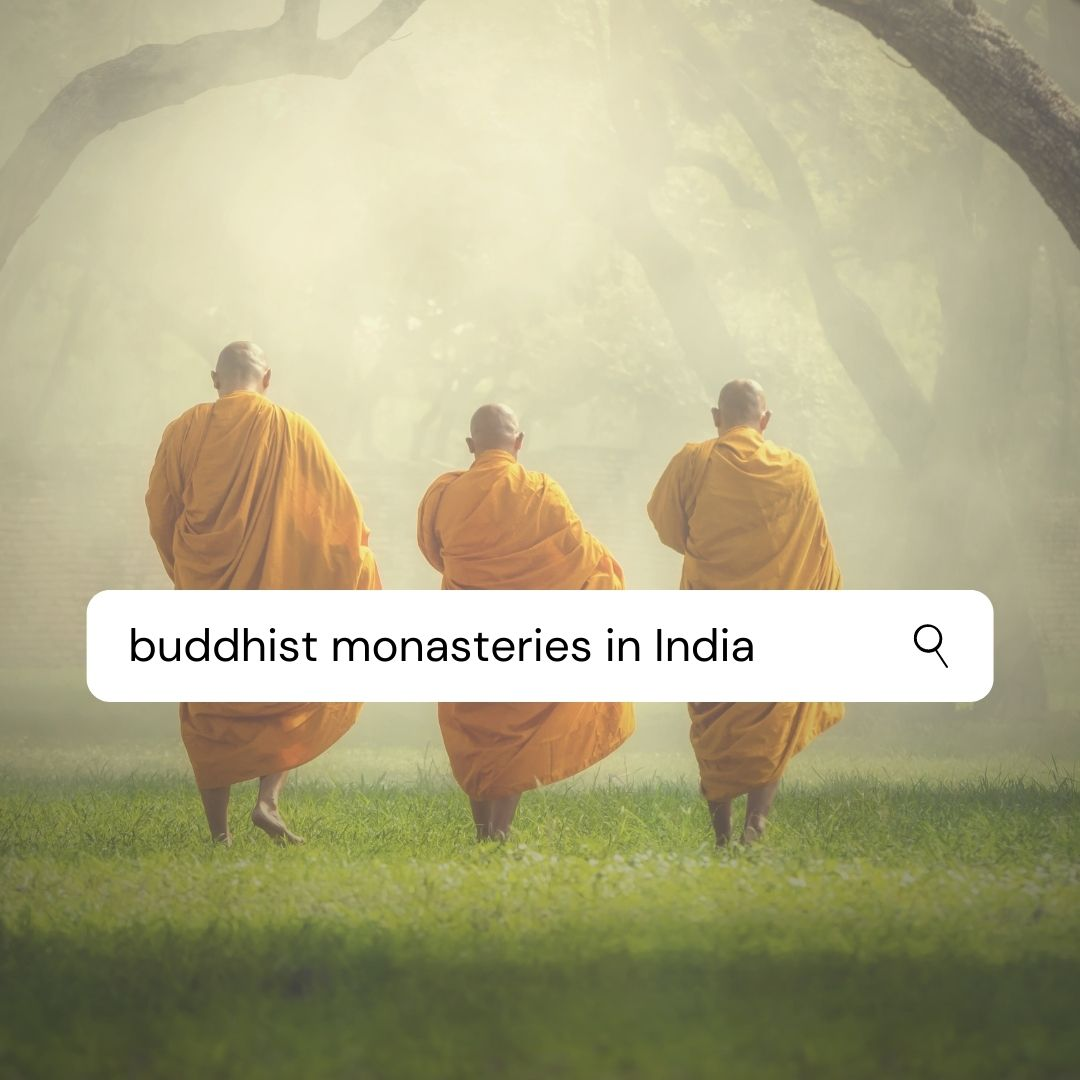 The Best Buddhist Monasteries in India